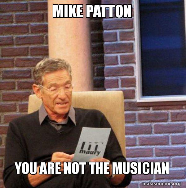 Mike Patton You Are Not The Musician Maury Povich Lie Detector