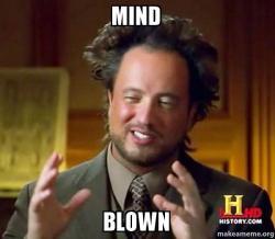 mind blown lr5xye mind blown ancient aliens crazy history channel guy make a meme,Mind Blown Meme