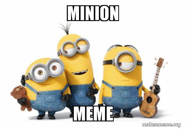 Minions meme