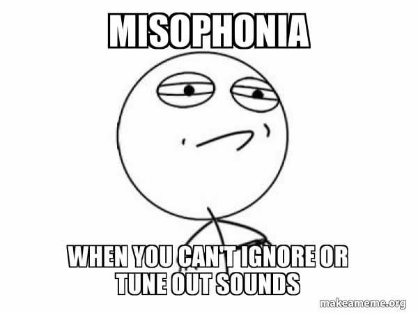 Misophonia When you can't ignore or tune out sounds - Miso