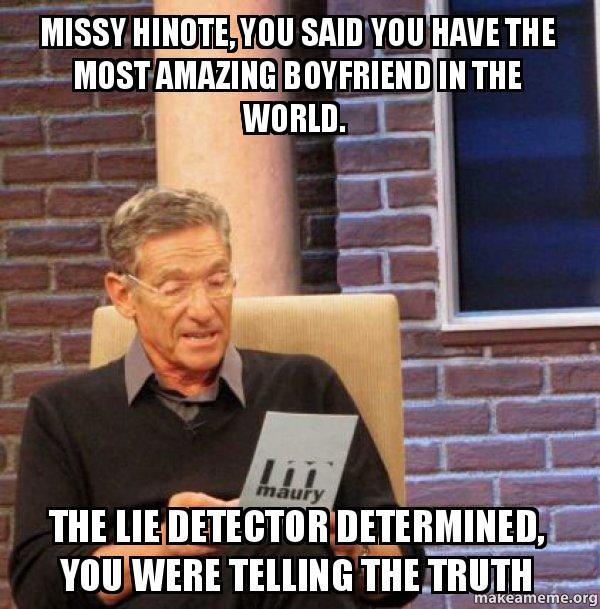 missy hinote you missy hinote, you said you have the most amazing boyfriend in the,Missy Meme