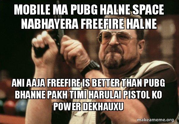 Mobile Ma Pubg Halne Space Nabhayera Freefire Halne Ani Aaja