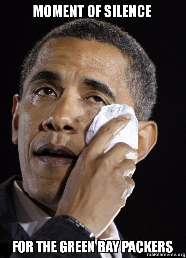 Moment Of Silence For The Green Bay Packers Crying Obama Make A Meme