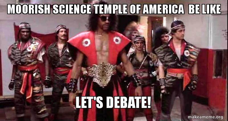Moorish Science Temple of America Be Like Let's Debate