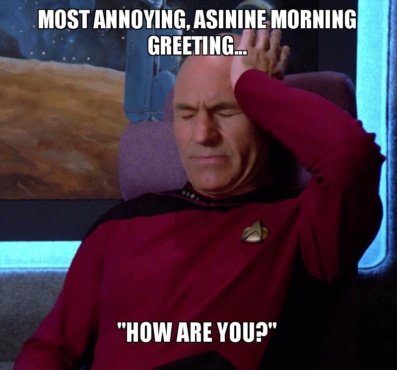 most annoying asinine 5acca9 most annoying, asinine morning greeting \