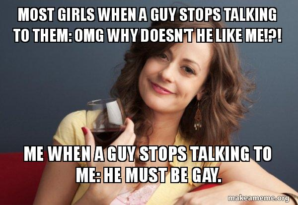 When a guy stops talking to you