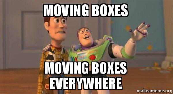 ... boxes everywhere - Buzz and Woody (Toy Story) Meme | Make a Meme