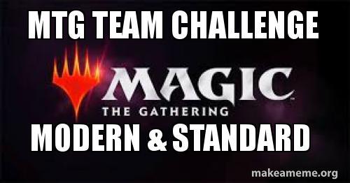 MTG Team Challenge Modern & Standard - Team Challenge | Make