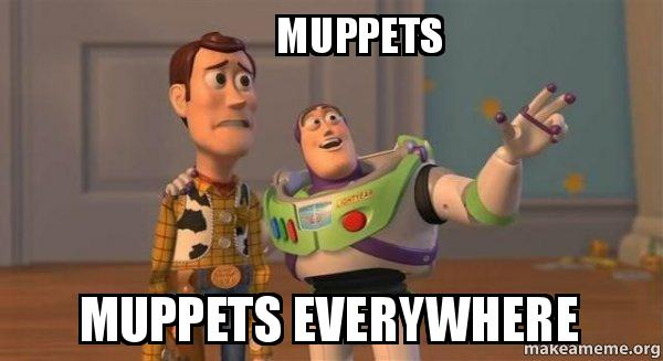 https://media.makeameme.org/created/muppets-muppets-everywhere.jpg