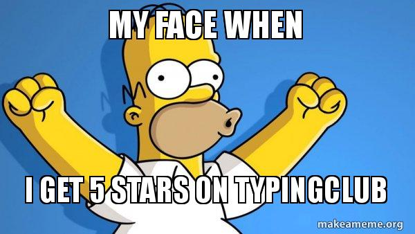 my face when I get 5 stars on typingclub - Happy Homer | Make a Meme