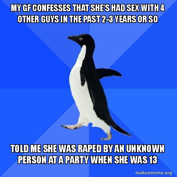 My Gf Confesses That She S Had Sex With 4 Other Guys In The Past 2