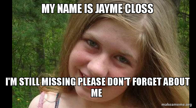 My Name Is Jayme Closs Im Still Missing Please Dont Forget About
