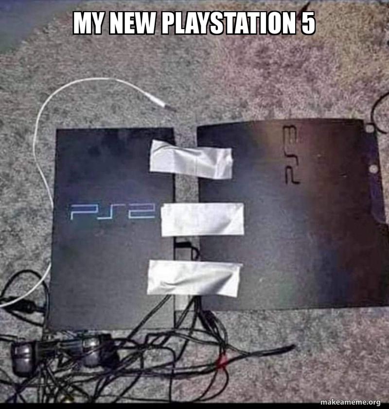 My New Playstation 5 Make A Meme