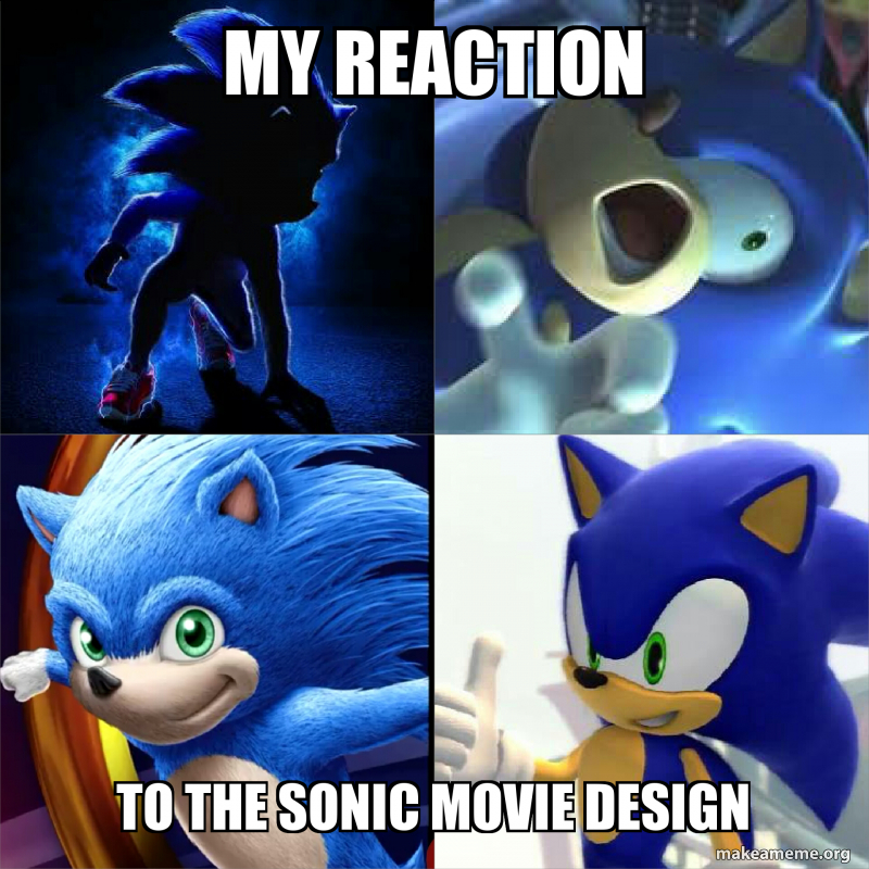 My Reaction To The Sonic Movie Design Make A Meme
