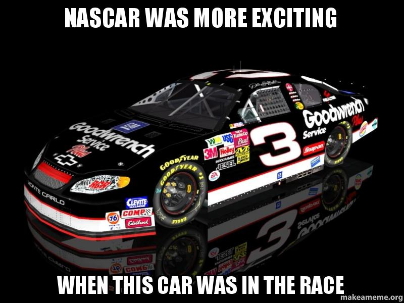 Types Of Car >> NASCAR Was More Exciting When This Car Was In The Race - | Make a Meme