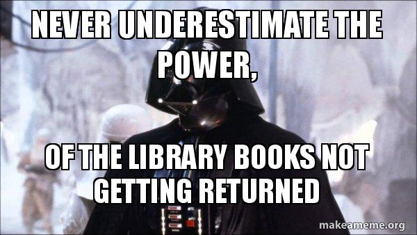 Never underestimate the power, Of the library books not