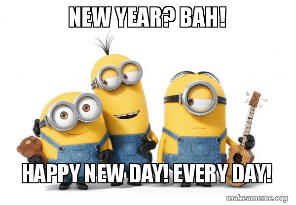 Image of: Images Minions Meme Generator New Year Lovethispic New Year Bah Happy New Day Every Day Minions Make Meme