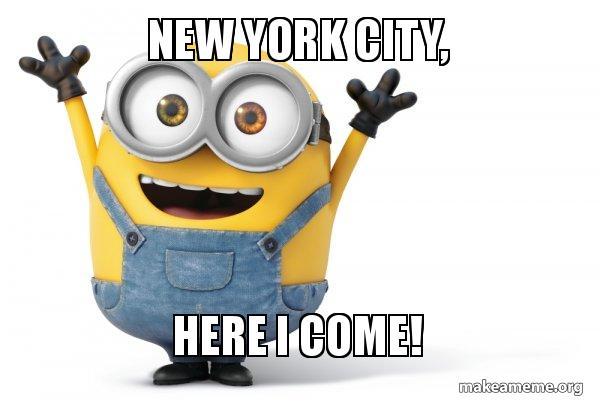 New York City Here I Come Happy Minion Make A Meme