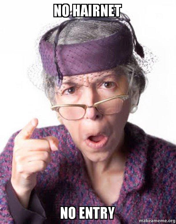 no hairnet no no hairnet no entry disapproving grandma make a meme