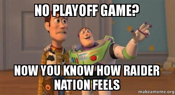 ... Raider nation feels - Buzz and Woody (Toy Story) Meme | Make a Meme