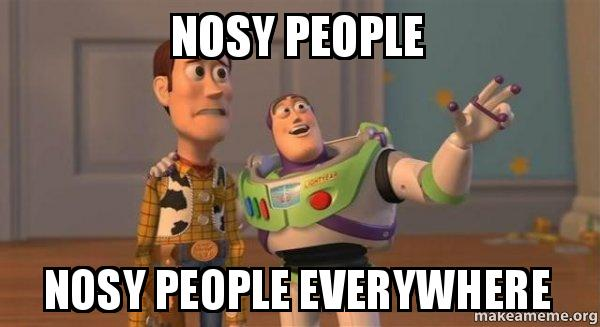 Nosy People Nosy people Everywhere - Buzz and Woody (Toy