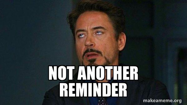 Not another reminder - Tony Stark Eye Roll | Make a Meme