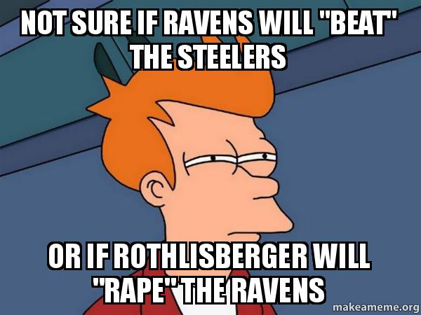 Not Sure If Ravens Will Quotbeatquot The Steelers Or If