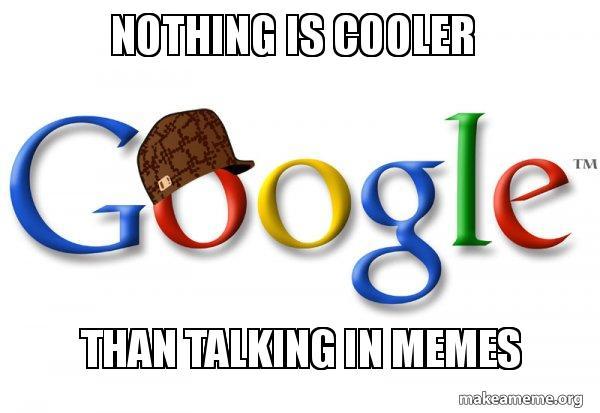 Scumbag Google meme