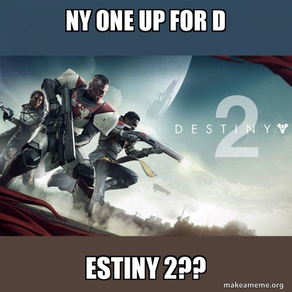 Destiny 2 meme