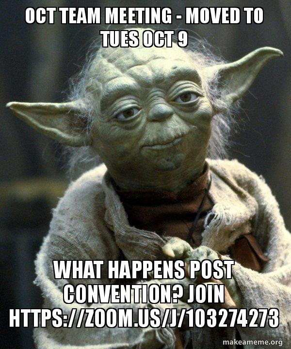 OCT TEAM MEETING - moved to Tues Oct 9 What happens POST