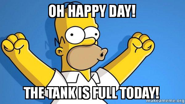 oh happy day dj1aha oh happy day! the tank is full today! happy homer make a meme