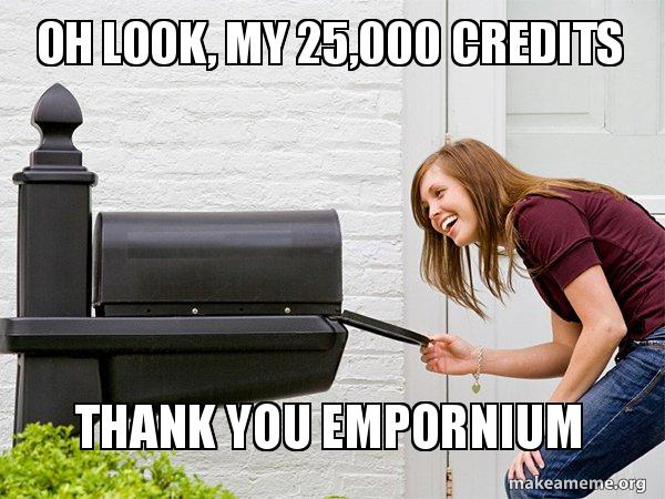 Oh Look My 25000 Credits Thank You Empornium