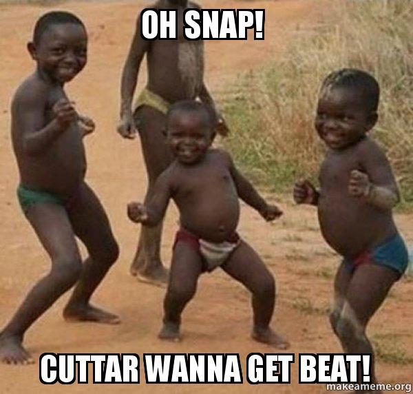 Oh snap! Cuttar wanna get beat! - Dancing Black Kids | Make a Meme