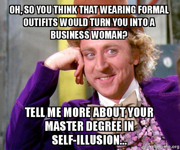 oh so you l63ybi oh, so you think that wearing formal outifits would turn you into