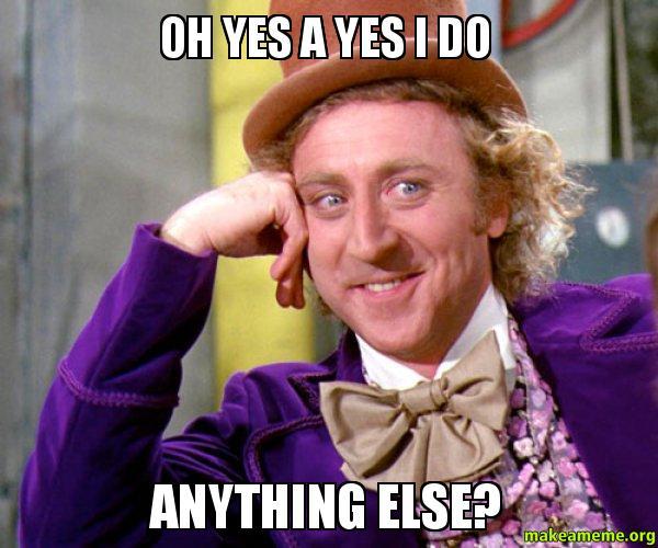Willy Wonka Sarcasm Me...
