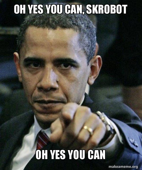oh yes you 9smjx2 oh yes you can, skrobot oh yes you can angry obama make a meme