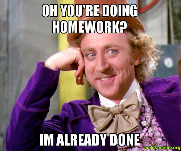 Image result for homework already