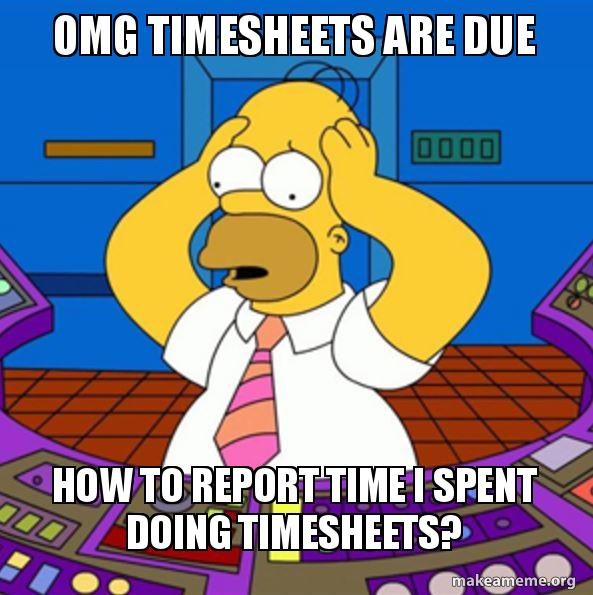 OMG Timesheets Are Due How To Report Time I Spent Doing