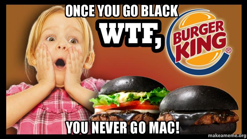 Once you go black you never go back - 4 5