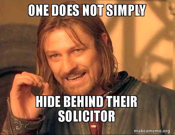 one does not 596c81 one does not simply hide behind their solicitor one does not