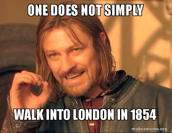 one does not 5aa8e8 one does not simply walk into london in 1854 make a meme
