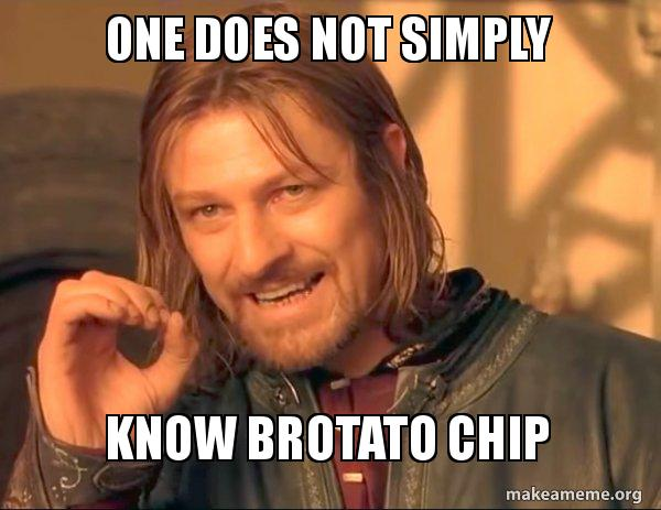 One Does Not Simply Know Brotato Chip One Does Not Simply Brotato