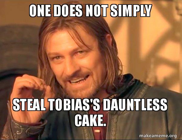 One Does Not Simply Steal Tobias S Dauntless Cake Dauntless