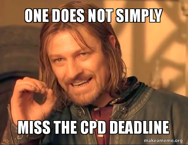 One Does Not Simply Miss The Cpd Deadline Miss Deadline Make A Meme