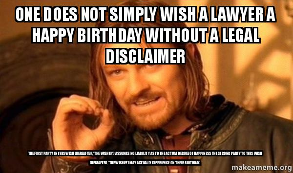 One Does Not Simply Wish A Lawyer A Happy Birthday Without