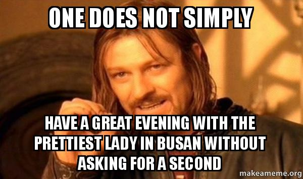 One Does Not Simply Have A Great Evening With The Prettiest Lady In