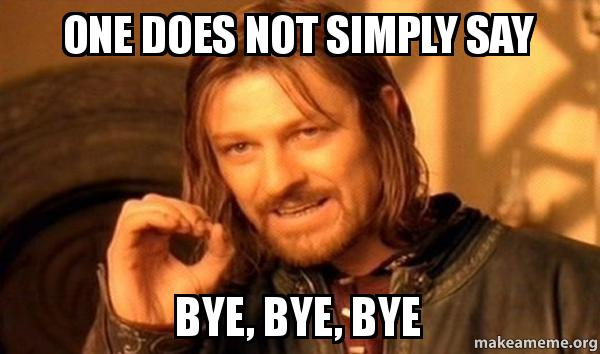 one does not bxpqh8 one does not simply say bye, bye, bye one does not simply make