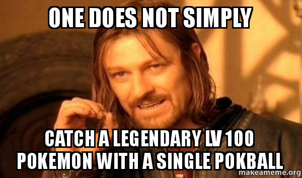 One does not simply catch a legendary lv 100 pokemon with for Simply singles