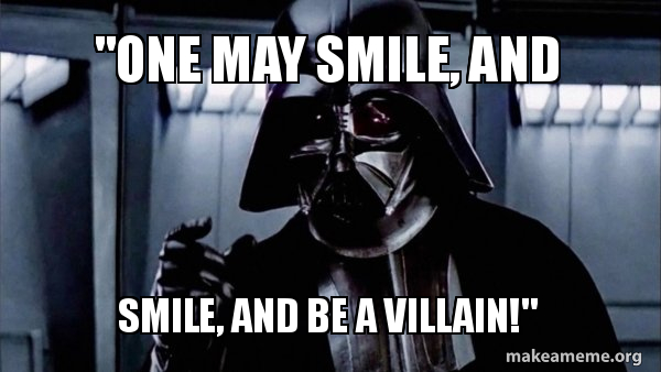 One May Smile And Smile And Be A Villain Darth Vader Choke