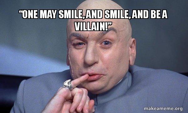 One May Smile And Smile And Be A Villain You Complete Me